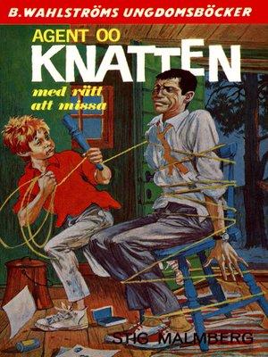 cover image of Knatten 3--Agent 00 Knatten, med rätt att missa