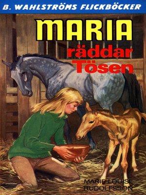 cover image of Maria 5--Maria räddar Tösen