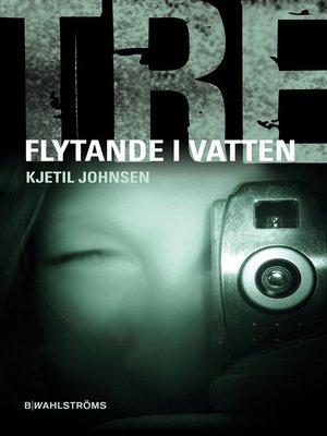 cover image of Tre 4--Flytande i vatten