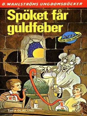 cover image of Arvo, killen från framtiden 12--Spöket får guldfeber