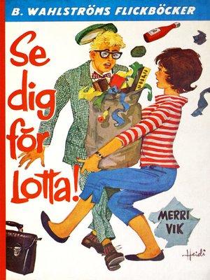 cover image of Lotta 10--Se dig för, Lotta!