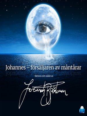 cover image of Johannes – försäljaren av måntårar