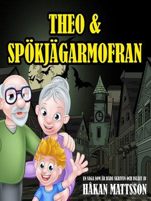 cover image of Theo & Spökjägarmofran