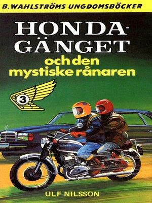 cover image of Honda-gänget 3--Honda-gänget och den mystiska rånaren