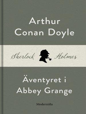 cover image of Äventyret i Abbey Grange (En Sherlock Holmes-novell)