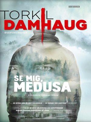 cover image of Se mig, Medusa