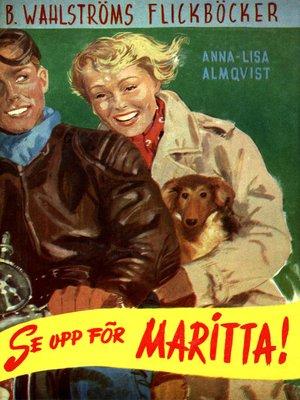 cover image of Maritta 1--Se upp för Maritta!