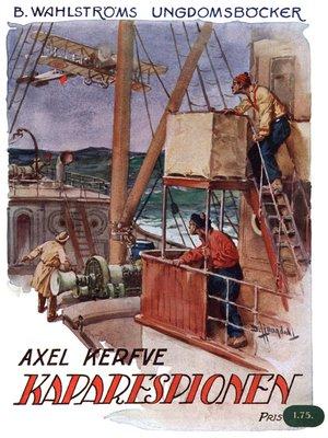 cover image of Kaparespionen--Två svenska pojkars upplevelser i det nutida farofyllda Kina
