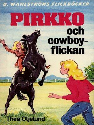 cover image of Pirkko 7--Pirkko och cowboy-flickan