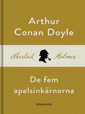 cover image of De fem apelsinkärnorna (En Sherlock Holmes-novell)
