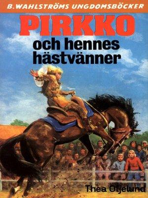 cover image of Pirkko 17--Pirkko och hennes hästvänner