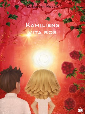 cover image of Kamiliens vita ros