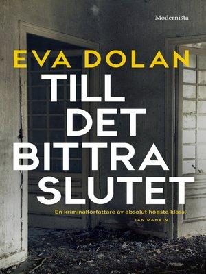 cover image of Till det bittra slutet