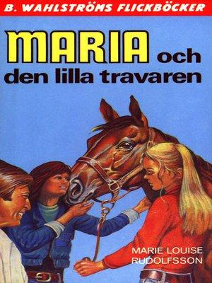 cover image of Maria 8--Maria och den lilla travaren