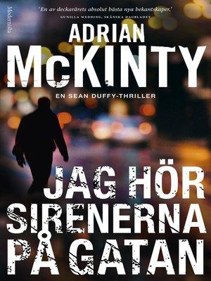 cover image of Jag hör sirenerna på gatan (En Sean Duffy-thriller)