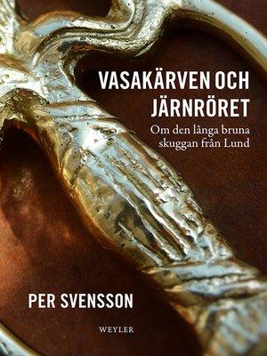cover image of Vasakärven och järnröret