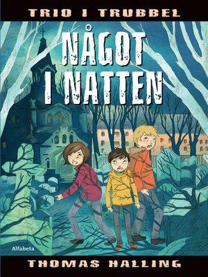 cover image of Något i natten