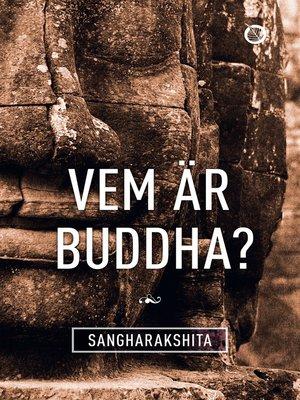 cover image of Vem är Buddha?