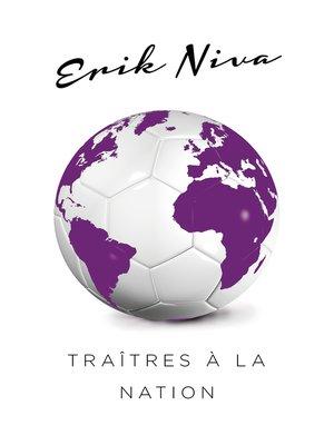 cover image of Traîtres à la nation