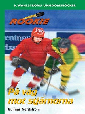 cover image of Rookie 2--På väg mot stjärnorna
