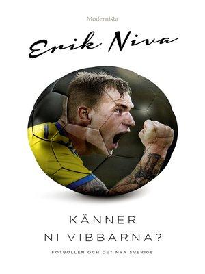 cover image of Känner ni vibbarna? Fotbollen och det nya Sverige