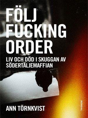 cover image of Följ fucking order