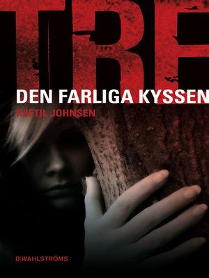 cover image of Tre 2--Den farliga kyssen
