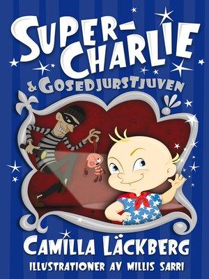 cover image of Super-Charlie och gosedjurstjuven