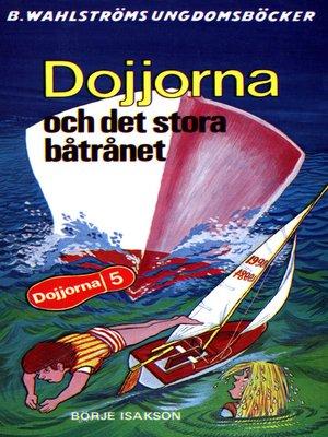 cover image of Dojjorna 5--Dojjorna och det stora båtrånet