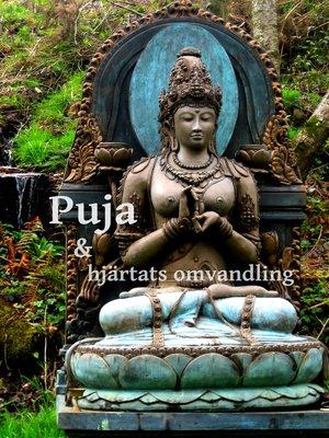 cover image of Puja och hjärtats omvandling