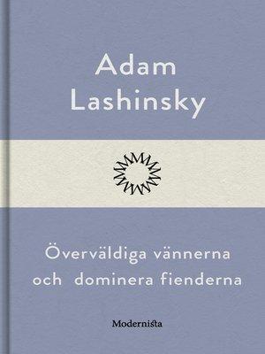 cover image of Överväldiga vännerna och dominera fienderna