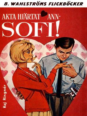 cover image of Akta hjärtat, Ann-Sofi!