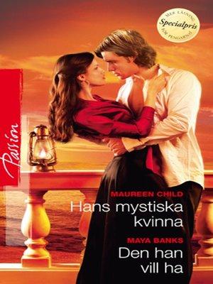 cover image of Hans mystiska kvinna/Den han vill ha
