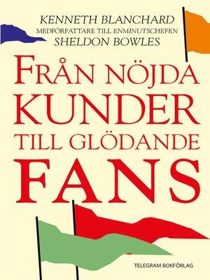 cover image of Från nöjda kunder till glödande fans