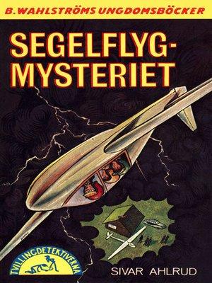 cover image of Tvillingdetektiverna 43--Segelflyg-mysteriet