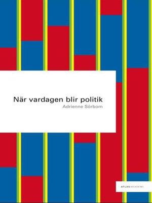 cover image of När vardagen blir politik
