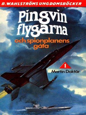 cover image of Pingvin-flygarna 1--Pingvin-flygarna och spionplanens gåta