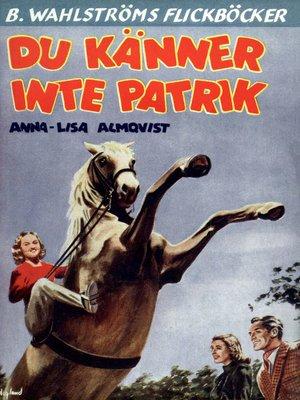 cover image of Du känner inte Patrik