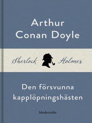 cover image of Den försvunna kapplöpningshästen (En Sherlock Holmes-novell)