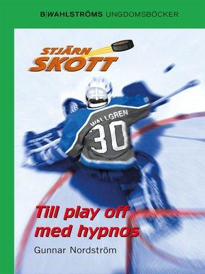 cover image of Stjärnskott 10--Till playoff med hypnos