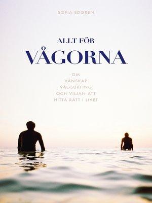 cover image of Allt för vågorna