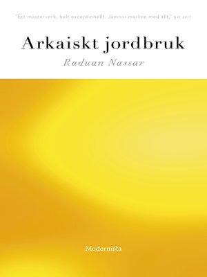 cover image of Arkaiskt jordbruk