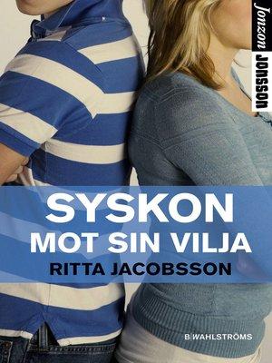 cover image of Syskon mot sin vilja