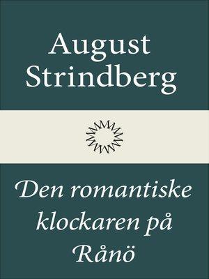 cover image of Den romantiske klockaren på Rånö