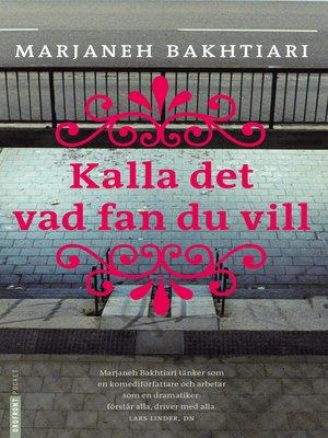 cover image of Kalla det vad fan du vill