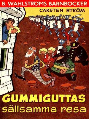 cover image of Gummiguttas sällsamma resa