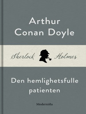 cover image of Den hemlighetsfulle patienten (En Sherlock Holmes-novell)
