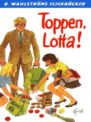 cover image of Lotta 32--Toppen, Lotta!