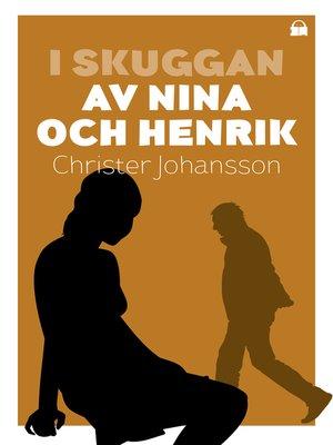 cover image of I skuggan av Nina och Henrik