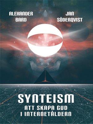 cover image of Synteism – Att skapa Gud i Internetåldern